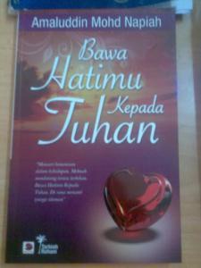 Bawa hatimu kepada tuhan